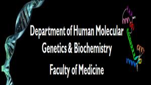 Department of Human Molecular Genetics & Biochemistry Faculty of Medicine